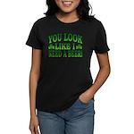 You Look Like I Need a Beer Women's Dark T-Shirt