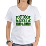 You Look Like I Need a Beer Women's V-Neck T-Shirt