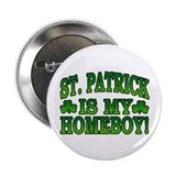 "St. Patrick is My Homeboy 2.25"" Button (10 pack)"