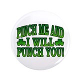 Pinch Me and I will Punch You 3.5&quot; Button