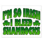 I'm So Irish I Bleed Shamrocks Small Poster
