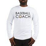 Baseball Coach Long Sleeve T-Shirt