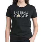Baseball Coach Women's Dark T-Shirt
