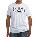 Baseball Coach Fitted T-Shirt