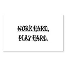 work hard play hard Rectangle Decal