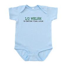 Half Welsh Is Better Than None Infant Bodysuit