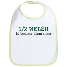 Half Welsh Is Better Than None Bib