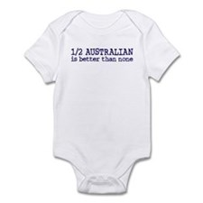 Half Australian Is Better Than None Infant Bodysui