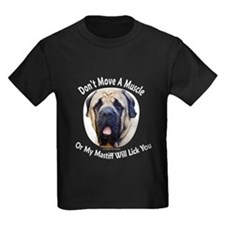 My Mastiff Will Lick You T