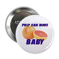 Pulp can move BABY- Button