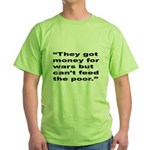 Rap Culture Anti-War Quote (Front) Green T-Shirt