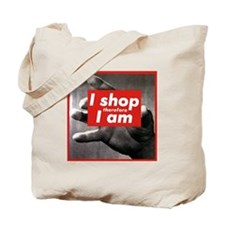 I Shop Therefore I Am Tote Bag