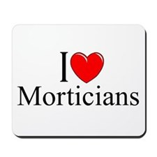 """I Love Morticians"" Mousepad"