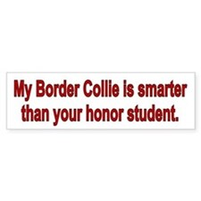 Border Collie is Smarter Bumper Bumper Sticker