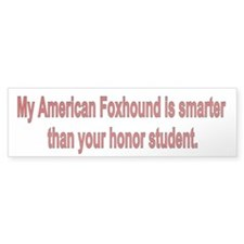 American Foxhound is Smarter Bumper Bumper Sticker