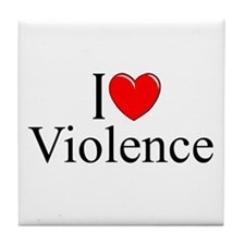"""I Love Violence"" Tile Coaster"