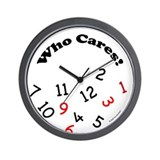 """Who Cares!"" Novelty Wall Clock"