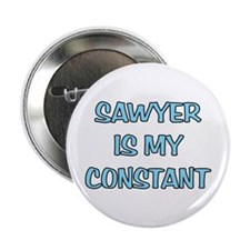 "Sawyer is my Constant 2.25"" Button"