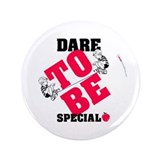 "Special Education: Dare to be Special 3.5"" Button"