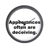 Appearances often are deceiving Wall Clock