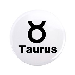 "Taurus sign 3.5"" Button (100 pack)"