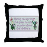 Funny Spring has sprung Throw Pillow