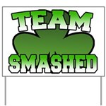 Team Smashed Yard Sign