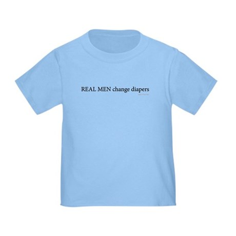 Real Men Change Diapers Toddler T-Shirt