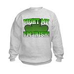 Fight Me I'm Irish Kids Sweatshirt