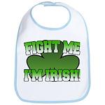 Fight Me I'm Irish Bib