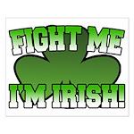 Fight Me I'm Irish Small Poster