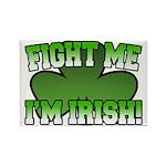 Fight Me I'm Irish Rectangle Magnet