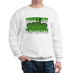 Fight Me I'm Irish Sweatshirt