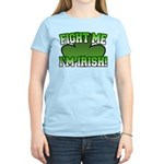 Fight Me I'm Irish Women's Light T-Shirt