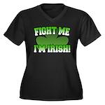 Fight Me I'm Irish Women's Plus Size V-Neck Dark T