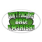 Don't Pinch Me Bro Oval Sticker