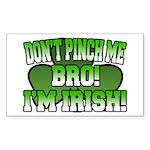 Don't Pinch Me Bro Rectangle Sticker