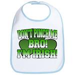 Don't Pinch Me Bro Bib