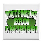 Don't Pinch Me Bro Tile Coaster