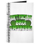 Don't Pinch Me Bro Journal