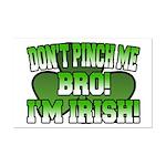 Don't Pinch Me Bro Mini Poster Print