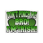 Don't Pinch Me Bro Rectangle Magnet (10 pack)