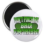 Don't Pinch Me Bro Magnet