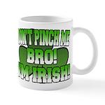 Don't Pinch Me Bro Mug