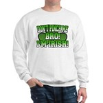Don't Pinch Me Bro Sweatshirt