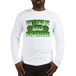 Don't Pinch Me Bro Long Sleeve T-Shirt