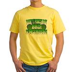 Don't Pinch Me Bro Yellow T-Shirt