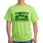 Don't Pinch Me Bro Green T-Shirt