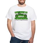 Don't Pinch Me Bro White T-Shirt