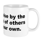 Better be wise by the misfortunes of others than b Mug